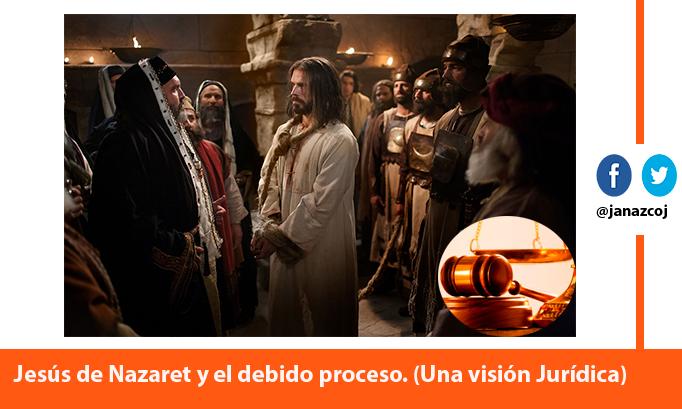 Jesús de Nazaret y el debido proceso