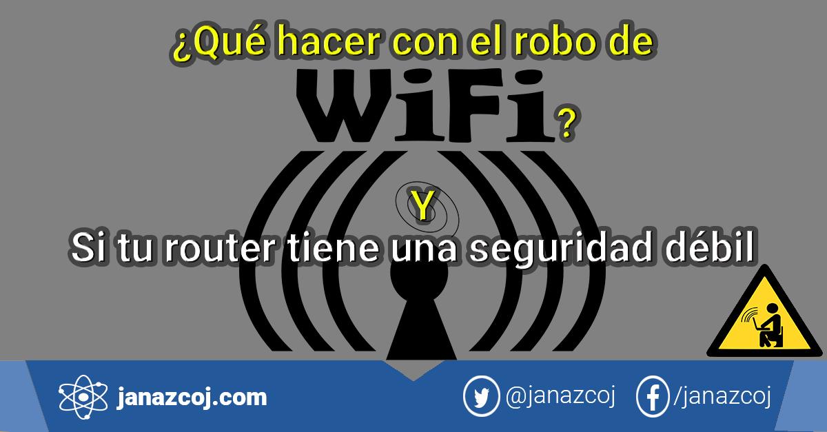 Como evitar el Robo del Wifi desde una red doméstica