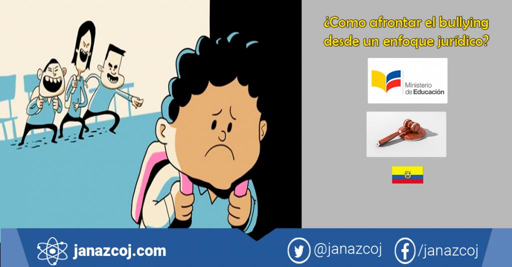 ¿Cómo afrontar el bullying desde un enfoque jurídico en el Ecuador?