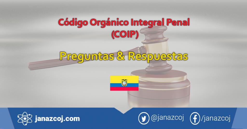 Preguntas y Respuestas del Código Orgánico Integral Penal (COIP)