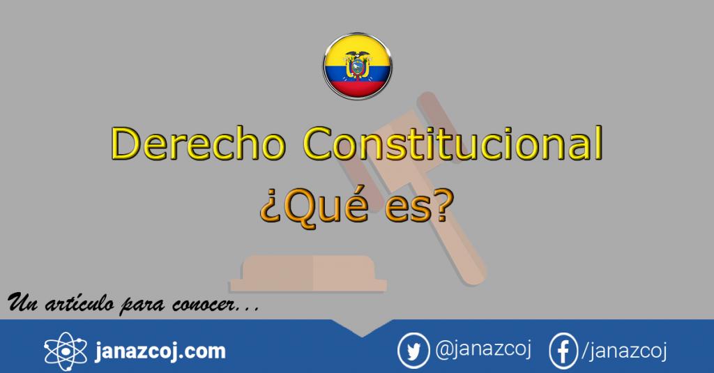 El Derecho Constitucional en el Ecuador